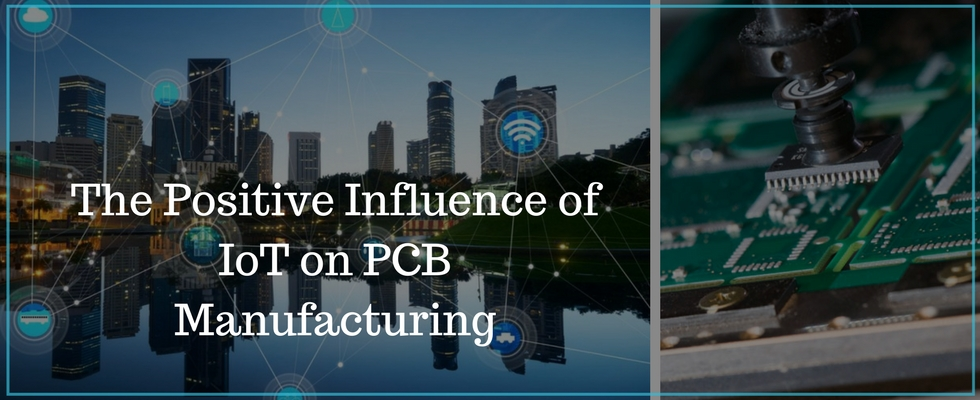 PCB Manufacturing in Congruence with IoT Technology
