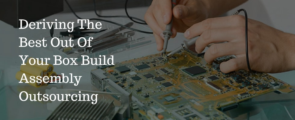 How To Get The Maximum Out Of Your Box Build Assembly Outsourcing?