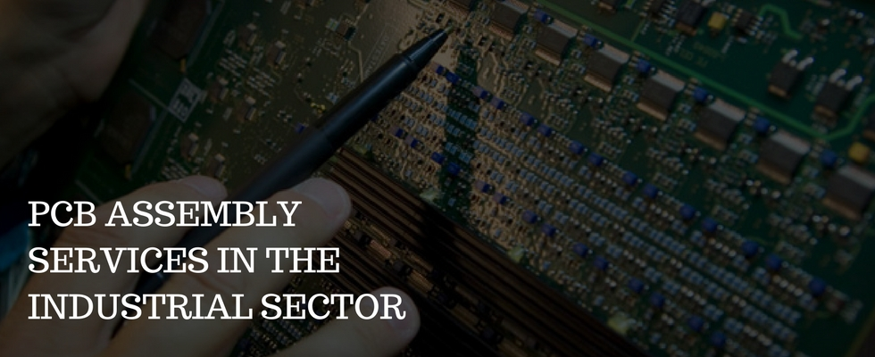 Industrial Electronics from the Perspective of PCB Assembly Services
